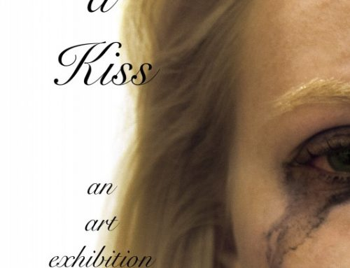 LIKE A KISS A Multi-Media Exhibit by Tina Starr